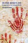In the Mind's Eye: Essays Across the Animate World by Elizabeth C. Dodd (Hardback, 2008)