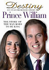 Prince William - Destiny - An Unauthorised Story (DVD, 2011)