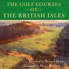 The Golf Courses of the British Isles by Bernard Darwin (Hardback, 2006)