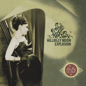 HILLBILLY-MOON-EXPLOSION-039-Buy-Beg-Or-Steal-039-sealed-CD-ft-Sparky-Demented-Are-Go