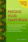 The Basic Guide to Pricing Your Craftwork: With Profitable Strategies for Recordkeeping, Cutting Material Costs, Time & Workplace Management, Plus Tax Advantages of Your Craft Business by James Dillehay (Paperback / softback, 1997)
