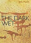 The Dark Wet by Jess Huon (Paperback, 2011)