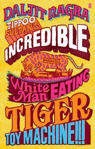 Tippoo-Sultans-Incredible-White-Man-Eating-Tiger-Toy-Machine-Nagra-Daljit