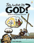 So, Who is God?: Answers to Real Questions About God by Robert Willoughby (Hardback, 2005)