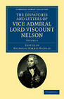 The Dispatches and Letters of Vice Admiral Lord Viscount Nelson by Viscount Horatio Nelson Nelson (Paperback, 2011)