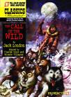 Classics Illustrated #15: The Call of the Wild by Jack London, Ricardo Villagran, Chuck Dixon (Hardback, 2012)