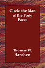 Cleek: The Man of the Forty Faces by Thomas W Hanshew (Paperback / softback, 2006)