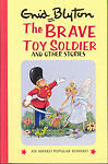 """""""AS NEW"""" Blyton, Enid, Brave Toy Soldier and Other Stories (Enid Blyton's Popula"""
