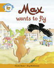 Literacy Edition Storyworlds Stage 4, Animal World Max Wants to Fly by Pearson Education Limited (Paperback, 1998)