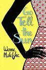 Go Tell the Sun by Wame Molefhes (Paperback, 2011)