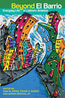 Beyond el Barrio: Everyday Life in Latina/o America by Adrian Burgos, Frank Andre Guridy (Paperback, 2010)