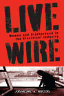 Live Wire: Women and Brotherhood in the Electrical Industry by Francine A. Moccio (Paperback, 2010)