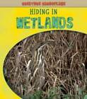 Hiding in Wetlands by Deborah Underwood (Paperback, 2011)