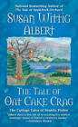 The Tale of Oat Cake Crag: The Cottage Tales of Beatrix Potter by Susan Wittig Albert (Paperback, 2011)