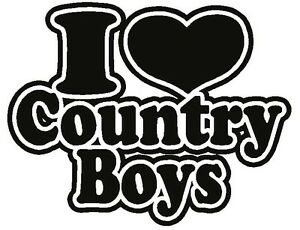 I Love COUNTRY Boys * Vinyl Decal Sticker * GIRLS Heart ...