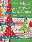 Quilt A New Christmas with Piece O'Cake Designs: Appliqued Quilts, Embellished Stockings & Perky Partridges for Your Tree by Linda Jenkins, Becky Goldsmith (Paperback, 2011)