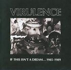 Virulence - If This Isn't a Dream... 1985-1989 (2010)