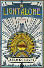 By Light Alone by Adam Roberts (Paperback, 2011)