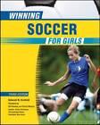 Winning Soccer for Girls by Deborah W. Crisfield (Paperback, 2009)