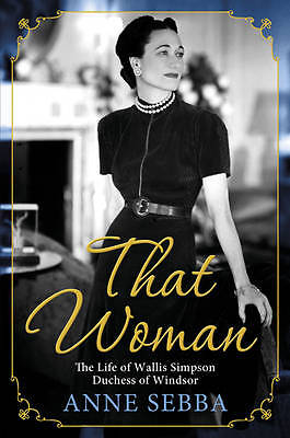 """""""AS NEW"""" That Woman: The Life of Wallis Simpson, Duchess of Windsor, Sebba, Anne"""