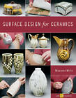 Surface Design for Ceramics by Maureen Mills (Paperback, 2011)