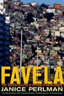 Favela: Four Decades of Living on the Edge in Rio de Janeiro by Janice E. Perlman (Paperback, 2011)