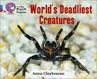 World's Deadliest Creatures: Band 04 Blue/Band 14 Ruby by Anna Claybourne (Paperback, 2012)