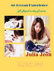 My Korean Experience: A Road to the Future by Julia Jeon (Hardback, 2010)