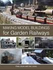 Making Model Buildings for Garden Railways by Peter Jones (Hardback, 2011)