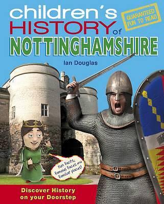 Ian C. Douglas, Children's History of Nottinghamshire, Very Good Book