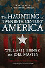 The Haunting of Twentieth-century America: From the Nazis to the New Millenium by William J. Birnes, Joel Martin (Paperback, 2012)