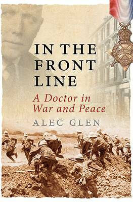 In the Front Line: A Doctor in War and Peace-ExLibrary