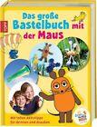 Das große Bastelbuch mit der Maus von Gudrun Schmitt (2011, Gebunden)