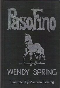 PASO-FINO-AN-OWNER-039-S-GUIDE-by-Wendy-Spring-1983-HC-Signed-OUT-OF-PRINT