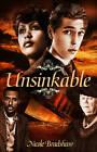 Unsinkable by Nicole Bradshaw (Paperback, 2013)