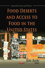 Food Deserts & Access to Food in the United States by Nova Science Publishers Inc (Paperback, 2013)