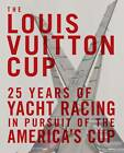 The Louis Vuitton Cup by Francois Chevalier (Hardback, 2013)