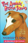The Animal Rescue Squad - Nobody's Dog by Ellen Weiss, Mel Friedman (Paperback, 2011)