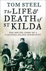The Life and Death of St. Kilda: The Moving Story of a Vanished Island Community by Tom Steel (Paperback, 2011)
