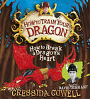 How to Break a Dragon's Heart: Book 8 by Cressida Cowell (CD-Audio, 2011)
