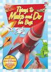 Things to Make and Do for Boys by Nat Lambert (Hardback, 2011)