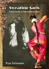 Sweating Saris: Indian Dance as Transnational Labor by Priya Srinivasan (Paperback, 2011)