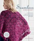 Seamless Crochet: Techniques and Motifs for Join-as-you-go Designs by Kristin Omdahl (Paperback, 2011)