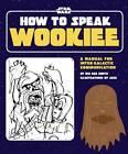 How to Speak Wookiee by Wu Kee Smith (Hardback, 2011)
