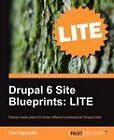 Drupal 6 Site Blueprints LITE: Build a Personal Web Site, an Events Site, and an Ecommerce Site by Timi Ogunjobi (Paperback, 2011)