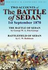 Two Accounts of the Battle of Sedan, 1st September 1870 by George W a Fitz-George, C W Robinson (Hardback, 2011)