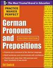 Practice Makes Perfect German Pronouns and Prepositions by Ed Swick (Paperback, 2011)