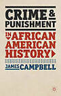 Crime and Punishment in African American History by James Campbell (Hardback, 2012)
