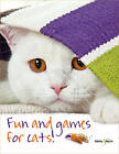 Fun and Games for Cats by Denise Seidl (Paperback, 2011)