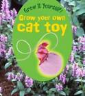 Grow Your Own Cat Toy by John Malam (Hardback, 2011)